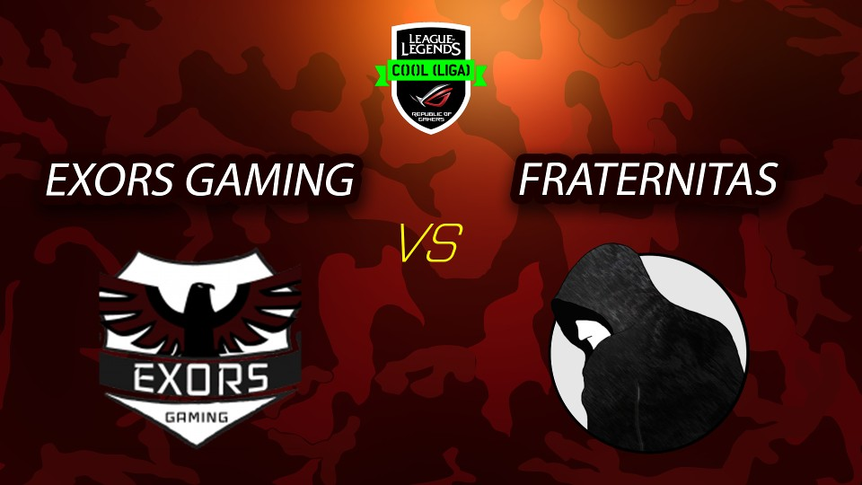 ROG COOL Liga - League of Legends - Fraternitas vs EXORS Gaming