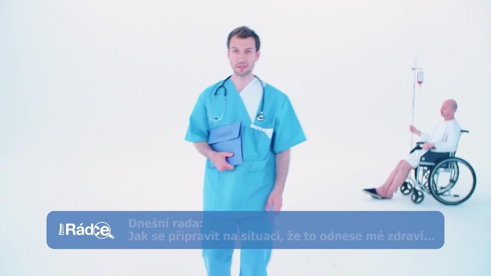 Prima Rádce - Jak se připravit na situaci, že to odnese mé zdraví?